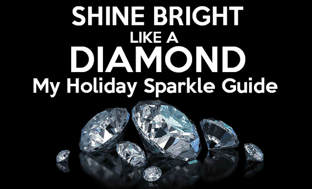 Shine Bright Like a DIAMOND: My Holiday Sparkle Guide