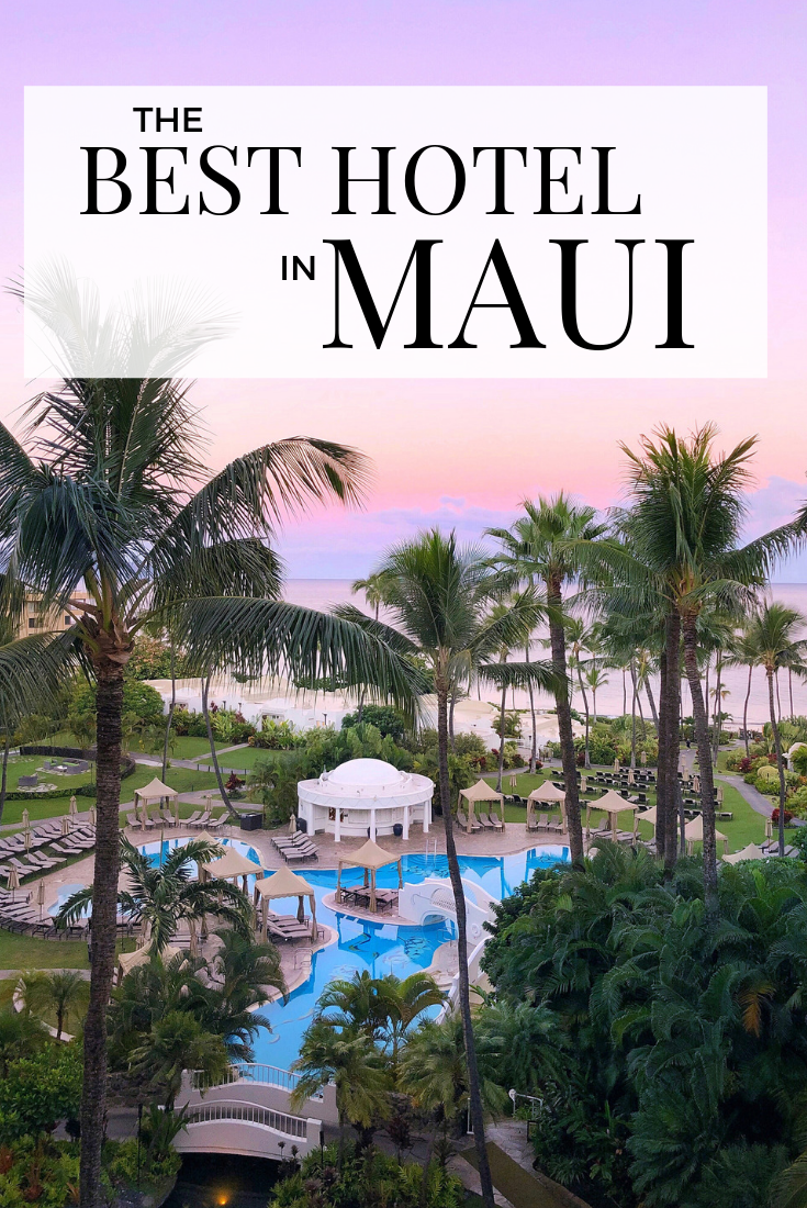 The BEST Hotel in Maui You Need to Know About