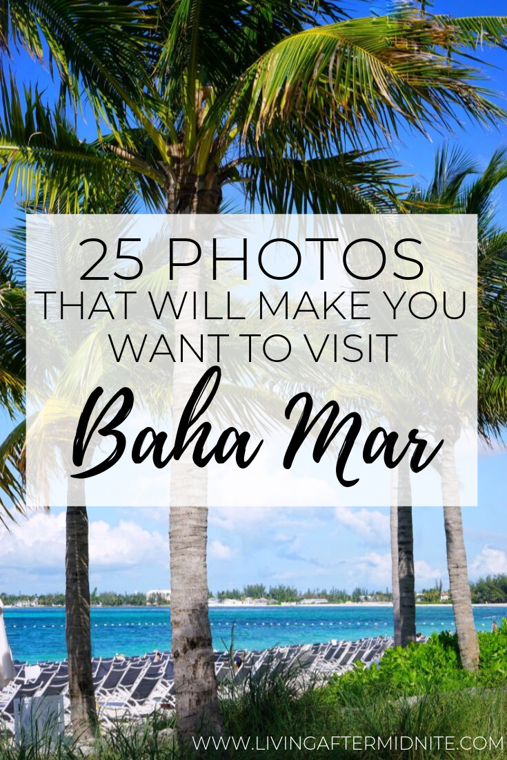 25 Photos That Will Make You Want To Visit Baha Mar